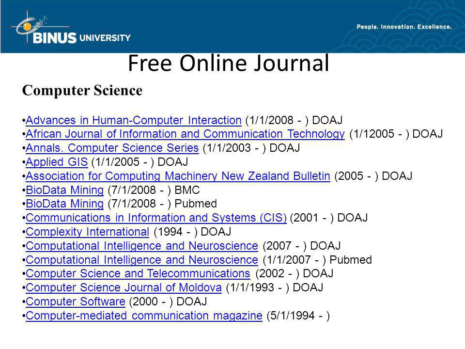 Free Online Journal Computer Science •Advances in Human-Computer Interaction (1/1/2008 - ) DOAJAdvances in Human-Computer Interaction •African Journal