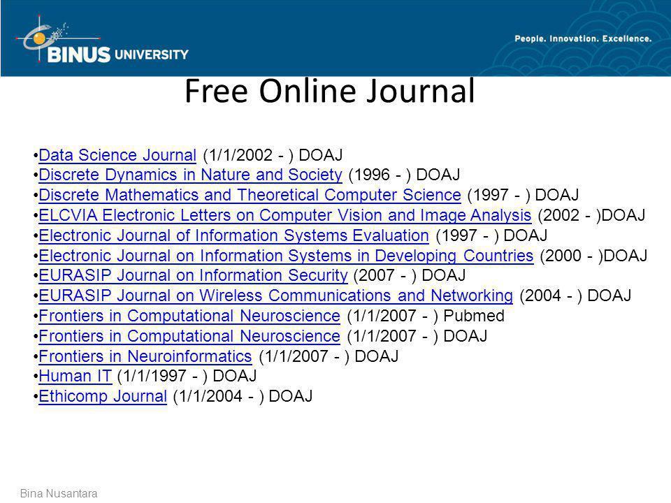Bina Nusantara Free Online Journal •Data Science Journal (1/1/2002 - ) DOAJData Science Journal •Discrete Dynamics in Nature and Society (1996 - ) DOA