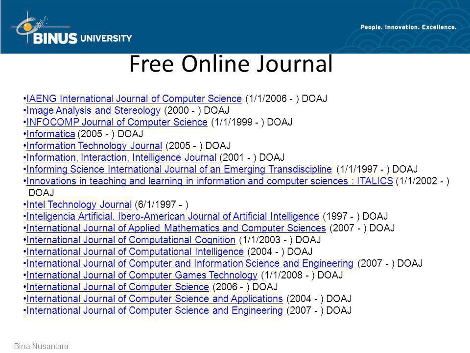 Bina Nusantara Free Online Journal •IAENG International Journal of Computer Science (1/1/2006 - ) DOAJIAENG International Journal of Computer Science
