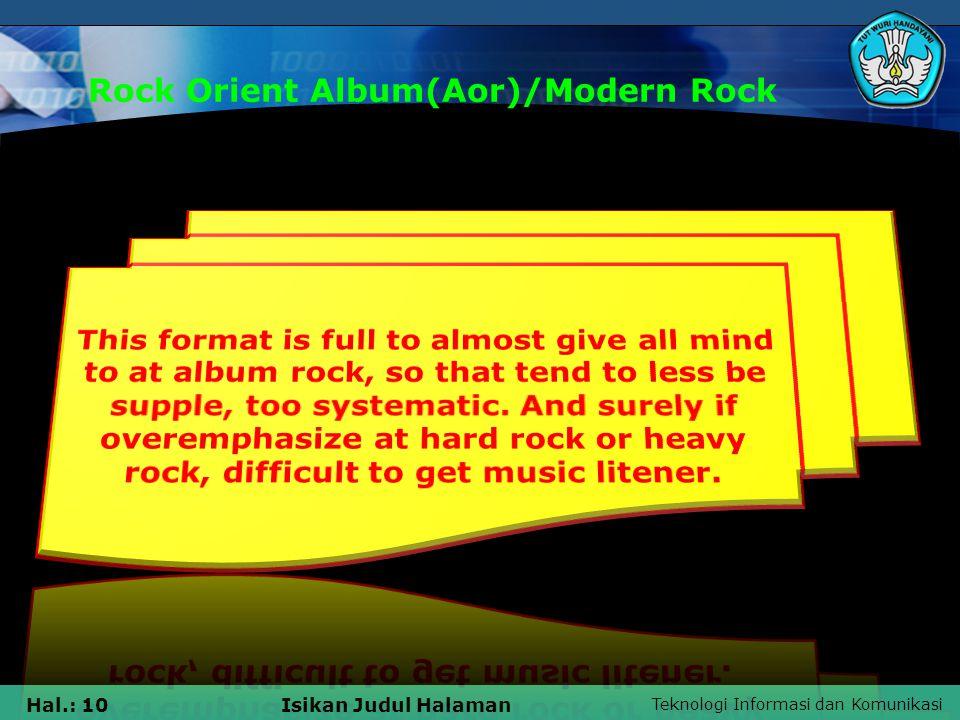 Teknologi Informasi dan Komunikasi Hal.: 10Isikan Judul Halaman Rock Orient Album(Aor)/Modern Rock