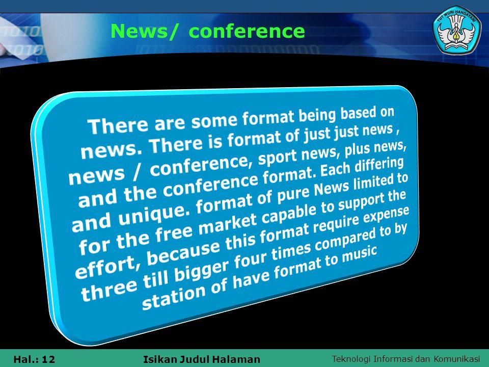 Teknologi Informasi dan Komunikasi Hal.: 12Isikan Judul Halaman News/ conference