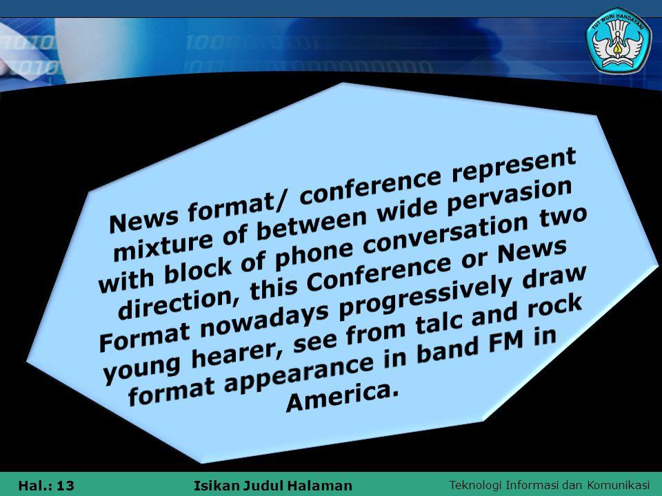 Teknologi Informasi dan Komunikasi Hal.: 13Isikan Judul Halaman