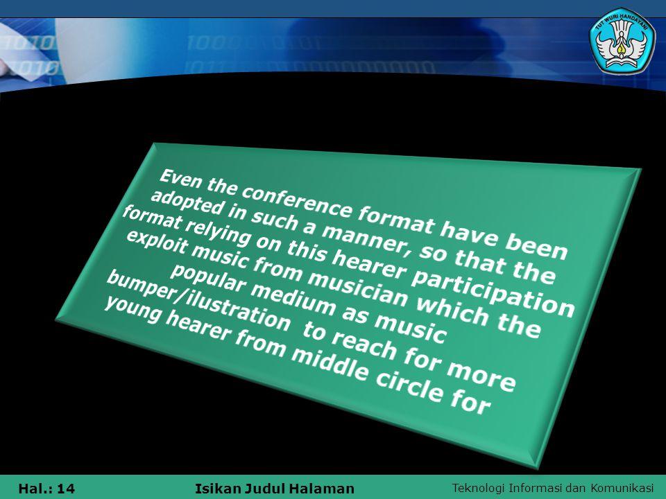 Teknologi Informasi dan Komunikasi Hal.: 14Isikan Judul Halaman