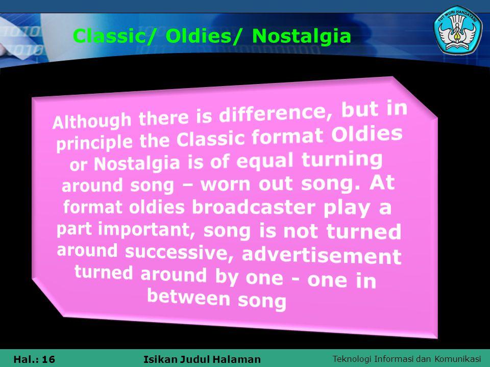 Teknologi Informasi dan Komunikasi Hal.: 16Isikan Judul Halaman Classic/ Oldies/ Nostalgia