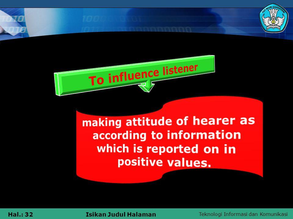 Teknologi Informasi dan Komunikasi Hal.: 32Isikan Judul Halaman
