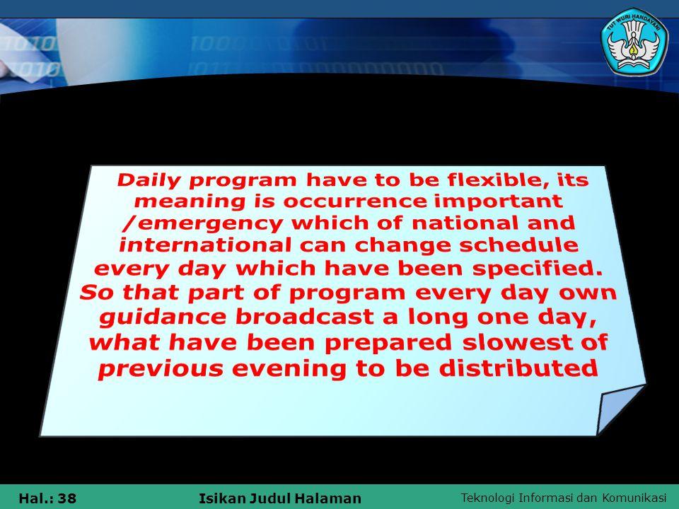 Teknologi Informasi dan Komunikasi Hal.: 38Isikan Judul Halaman