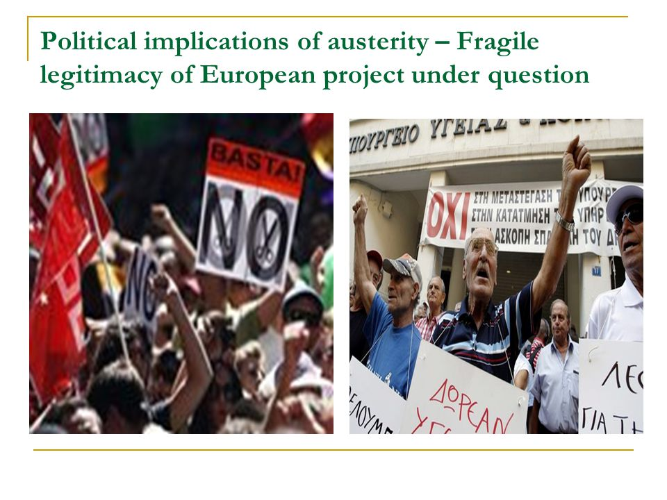 Political implications of austerity – Fragile legitimacy of European project under question