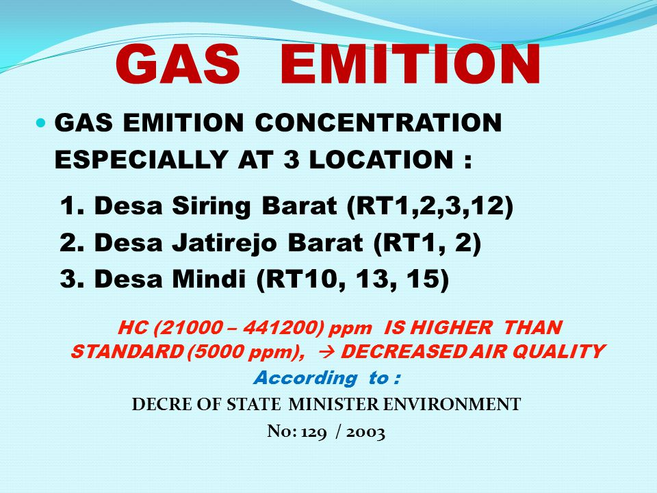 GAS EMITION  GAS EMITION CONCENTRATION ESPECIALLY AT 3 LOCATION : 1.