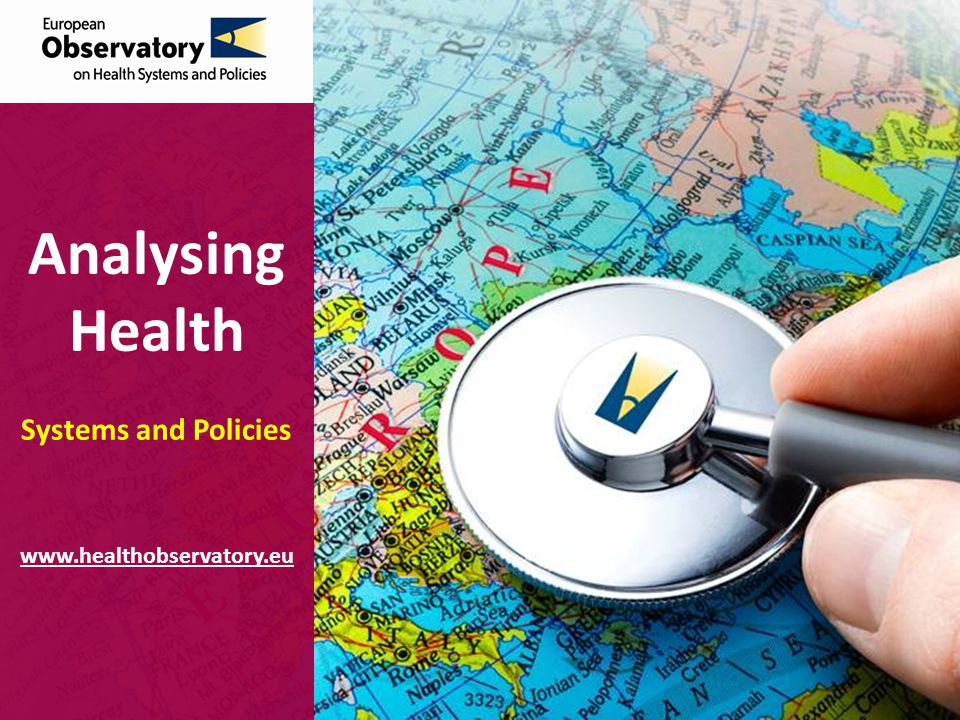 Analysing Health Systems and Policies www.healthobservatory.eu