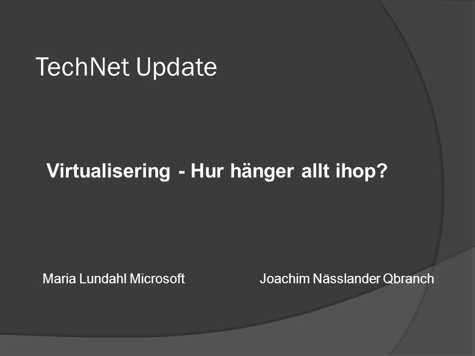 TechNet Update Virtualisering - Hur hänger allt ihop.