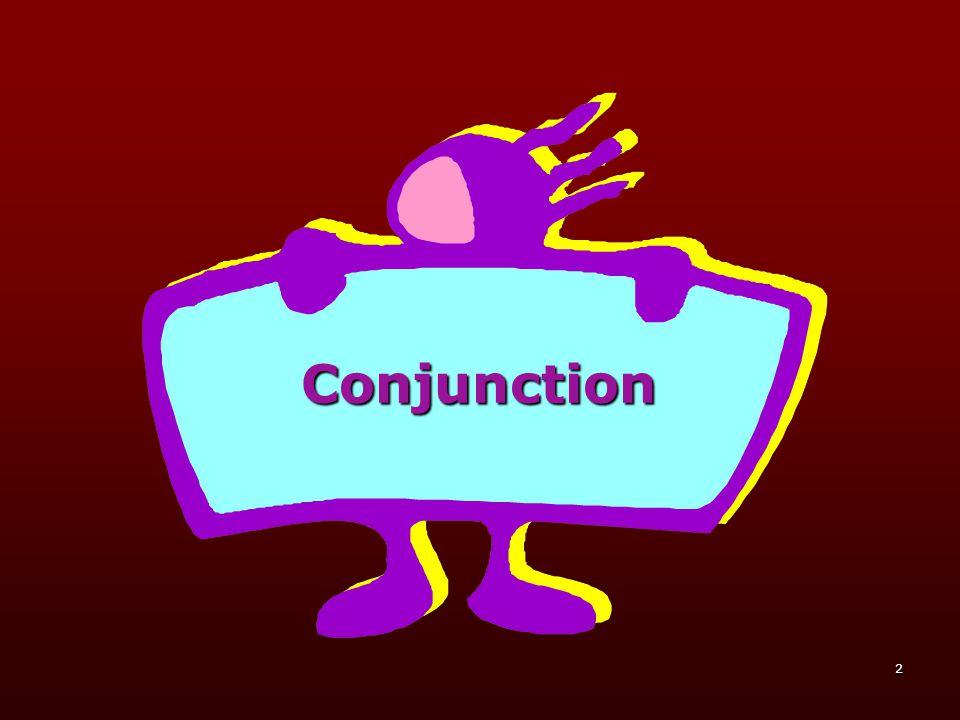 3  Digunakan untuk menggabungkan dua kalimat/bagian kalimat yang setara dalam kalimat majemuk disebut coordinate conjunction.