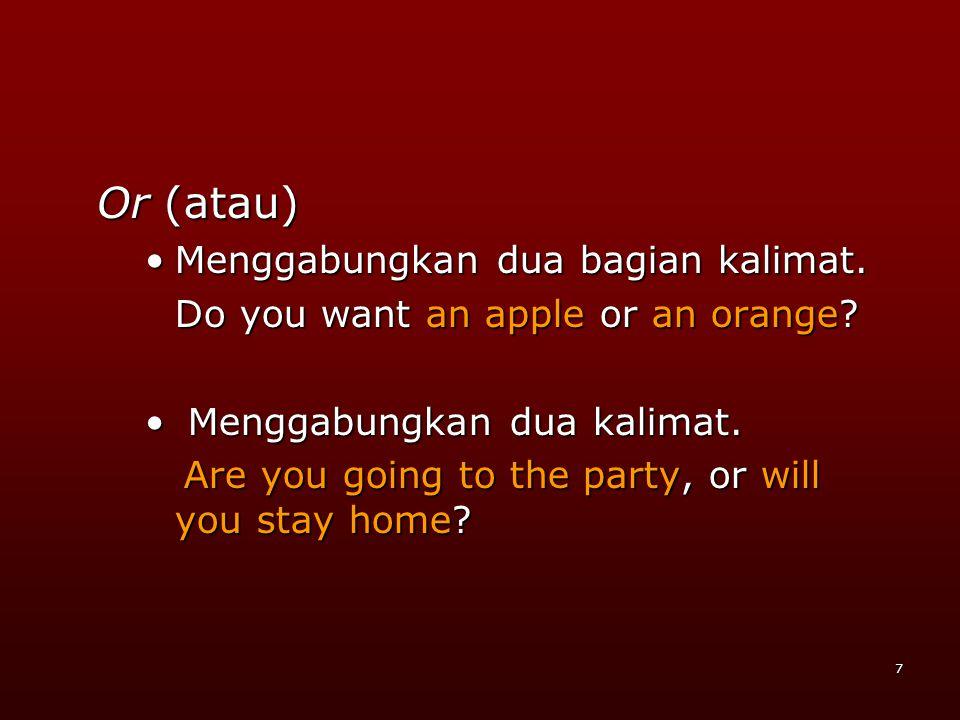 18 2.Alasan (reason) Because (karena) •I•I•I•I left early because I was very tired.