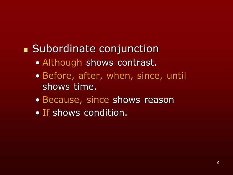 10 CCCCoordinate conjunction menghubungkan anak kalimat dengan induk kalimat.