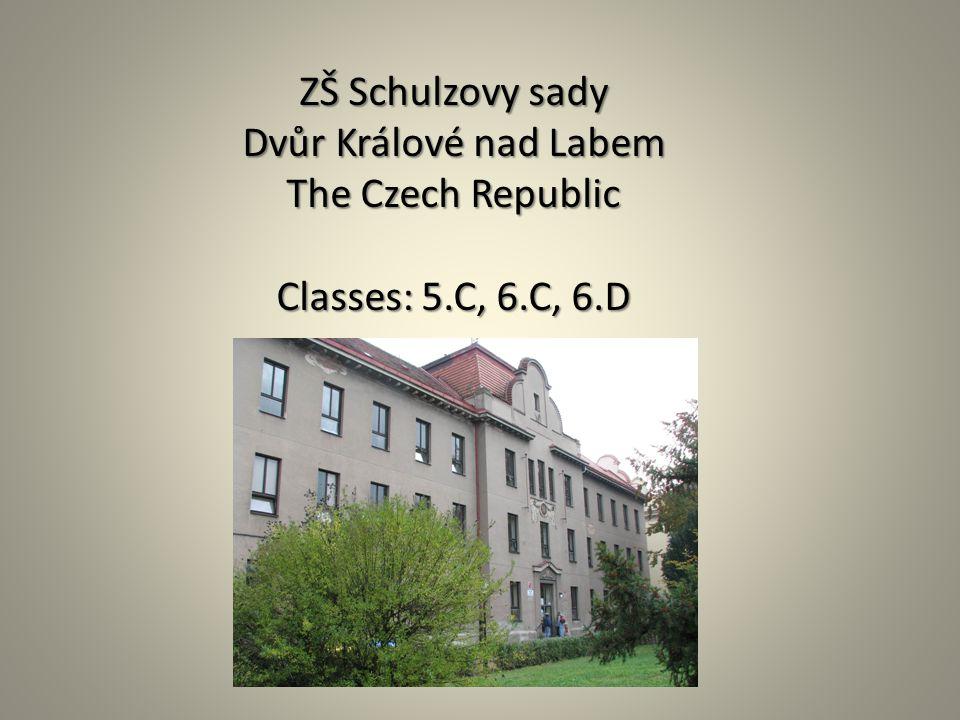 ZŠ Schulzovy sady Dvůr Králové nad Labem The Czech Republic Classes: 5.C, 6.C, 6.D