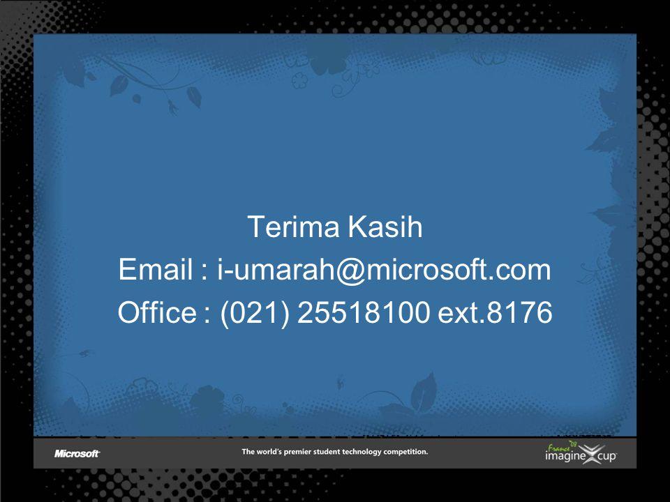 Terima Kasih Email : i-umarah@microsoft.com Office : (021) 25518100 ext.8176