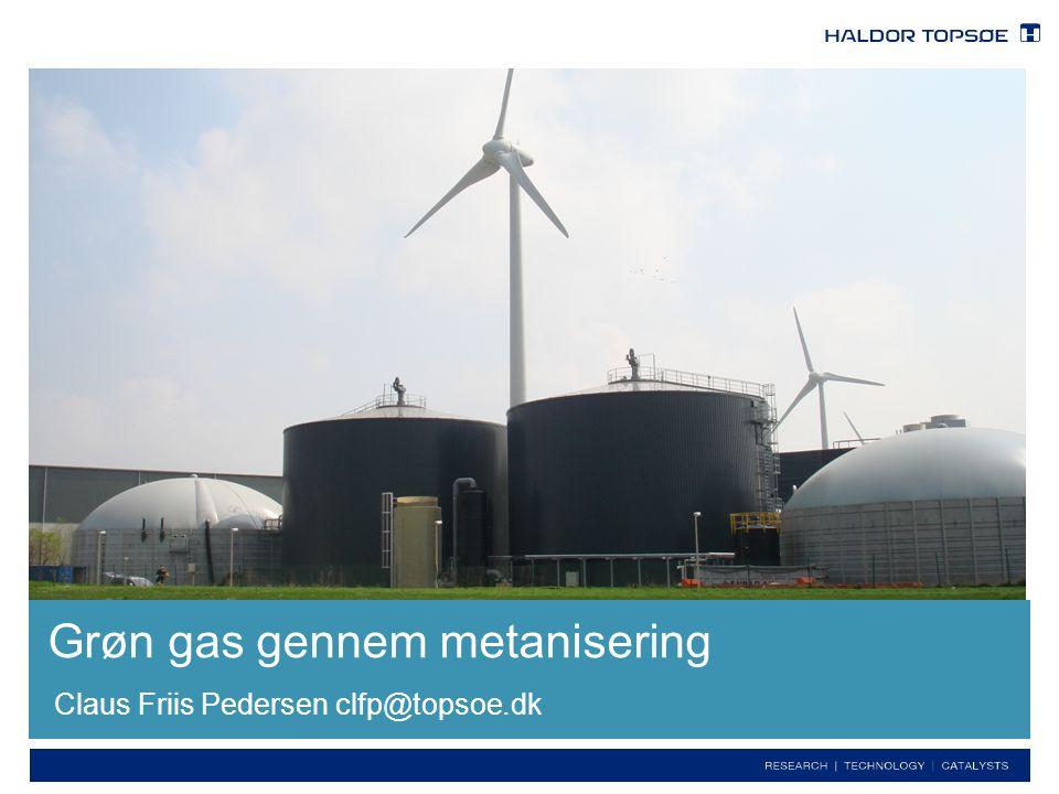 Confidential Claus Friis Pedersen clfp@topsoe.dk Grøn gas gennem metanisering