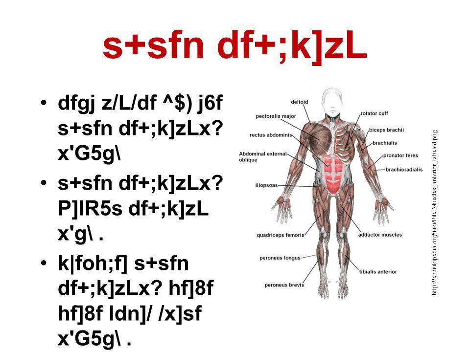 s+sfn df+;k]zL •dfgj z/L/df ^$) j6f s+sfn df+;k]zLx.