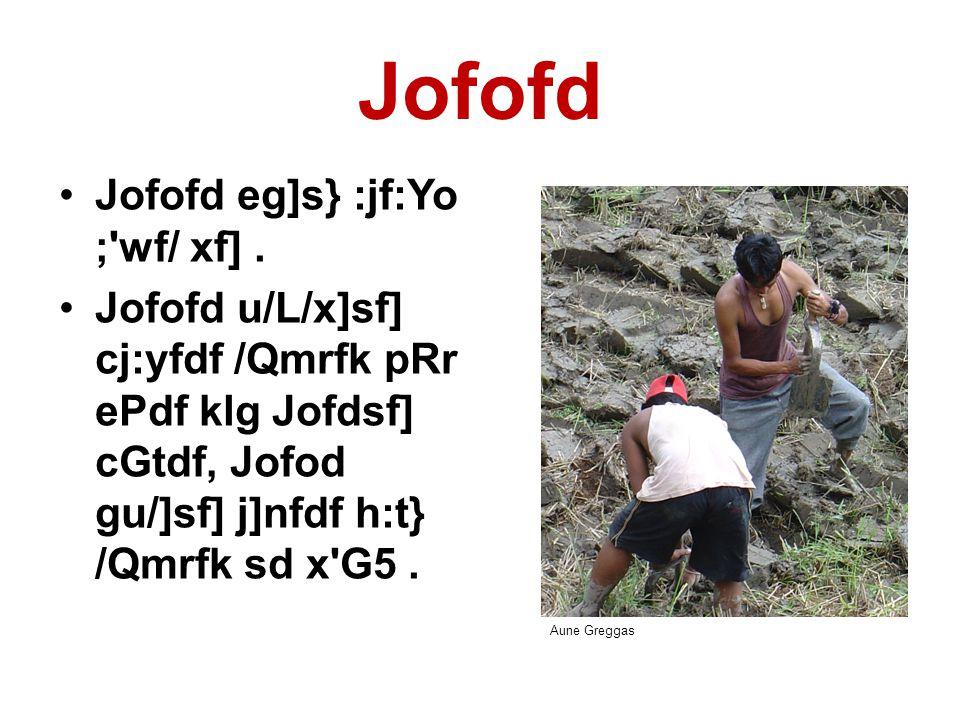 Jofofd •Jofofd eg]s} :jf:Yo ; wf/ xf].