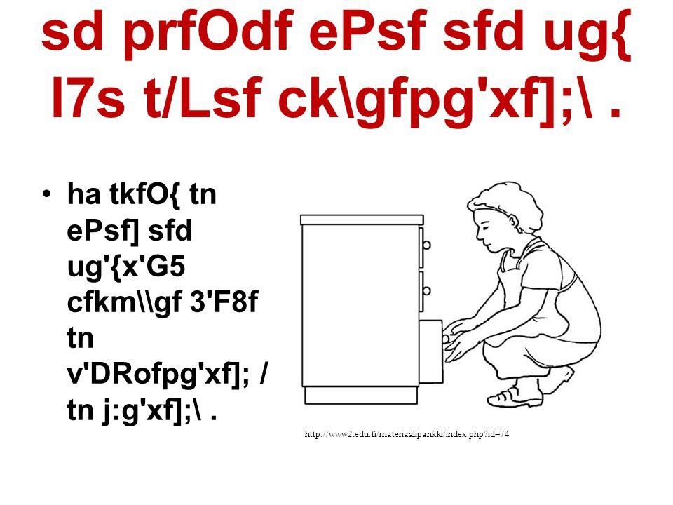 sd prfOdf ePsf sfd ug{ l7s t/Lsf ck\gfpg xf];\.