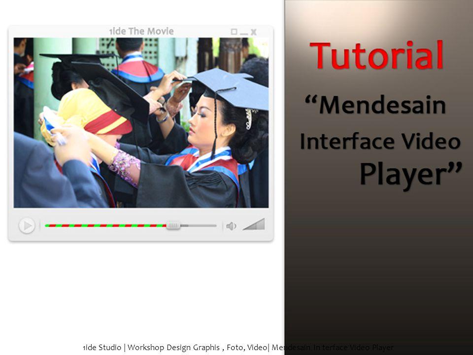 1ide Studio | Workshop Design Graphis, Foto, Video| Mendesain In terface Video Player