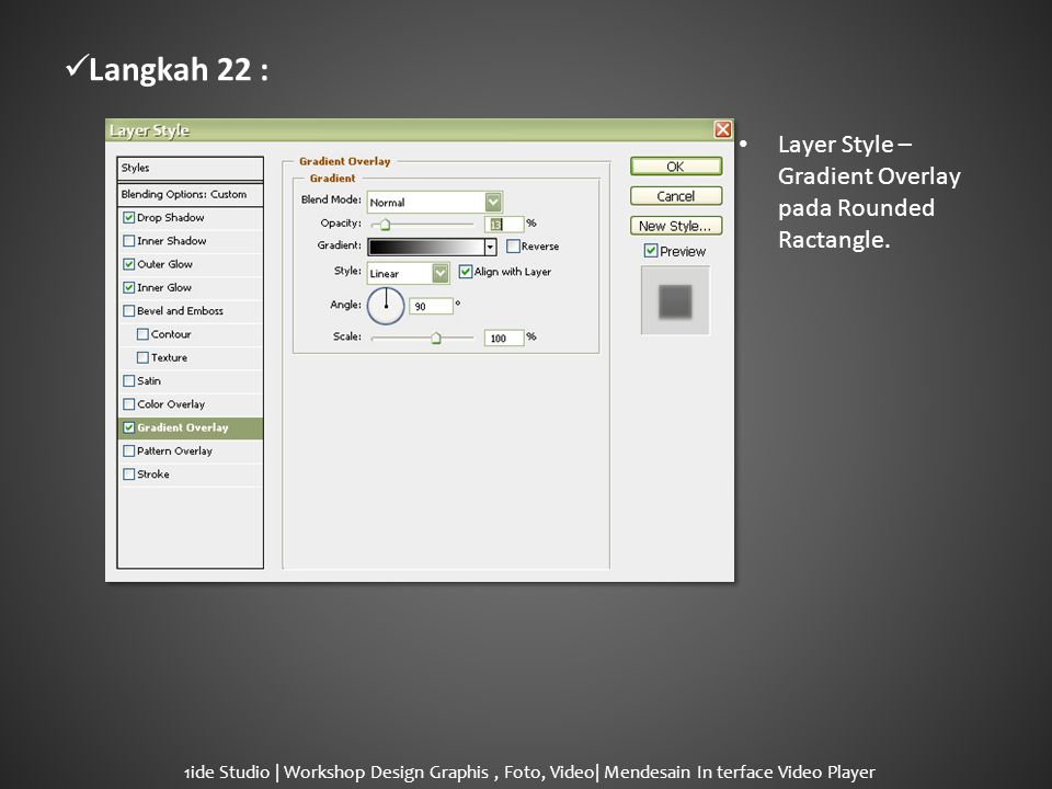  Langkah 22 : • Layer Style – Gradient Overlay pada Rounded Ractangle.