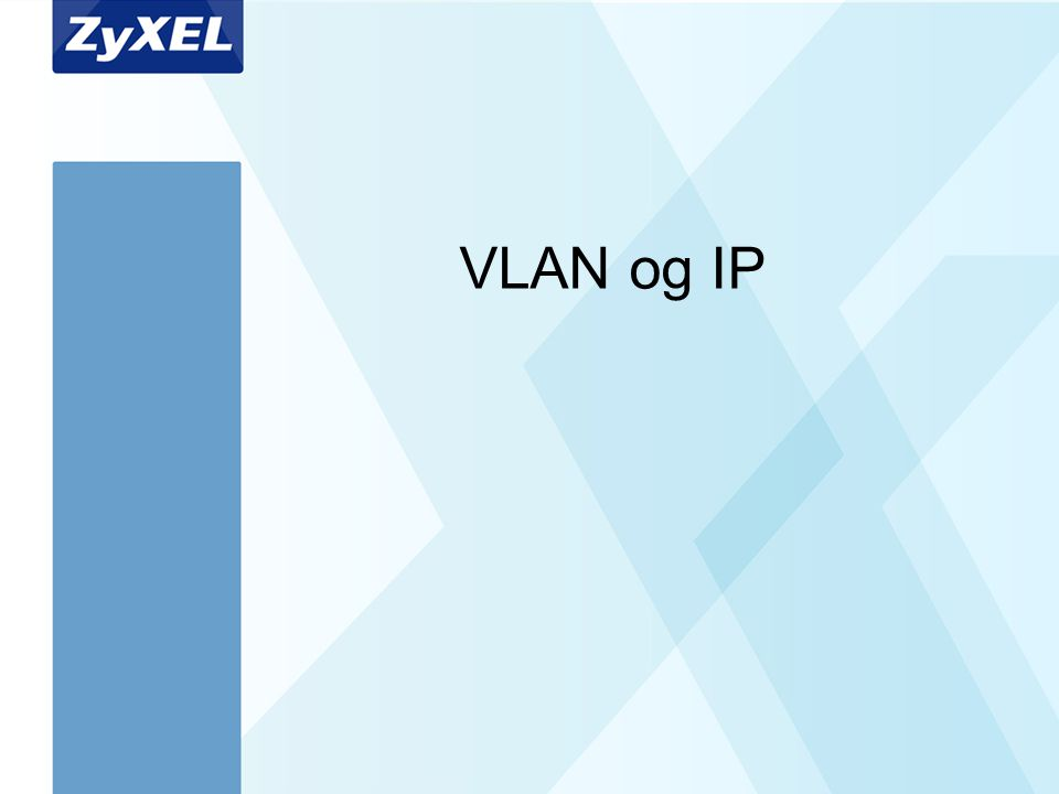 Arial Bold 40 Arial Bold 20 VLAN og IP