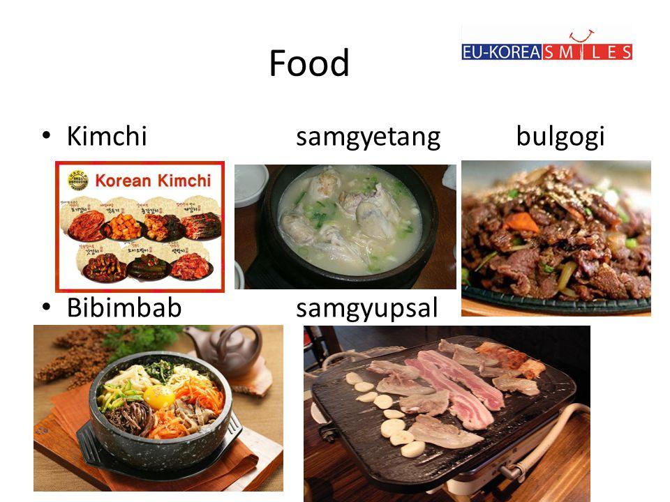 Food • Kimchi samgyetang bulgogi • Bibimbab samgyupsal
