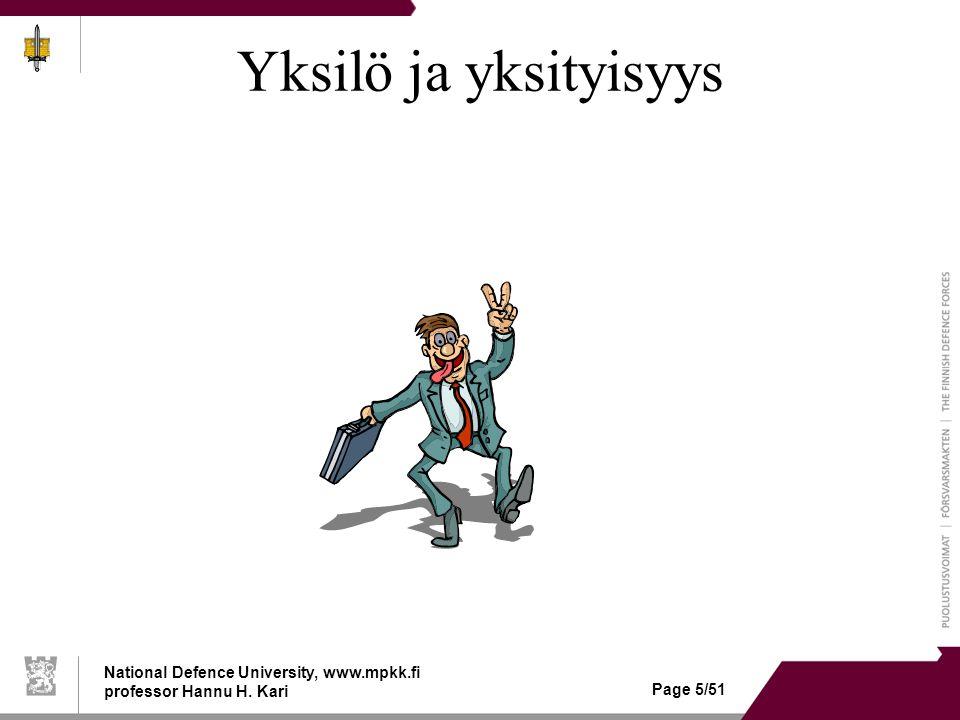 National Defence University, www.mpkk.fi professor Hannu H. Kari Page 5/51 Yksilö ja yksityisyys