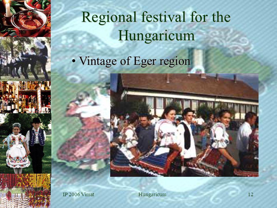 IP 2006 VirratHungaricum12 Vintage of Eger region • Vintage of Eger region Regional festival for the Hungaricum