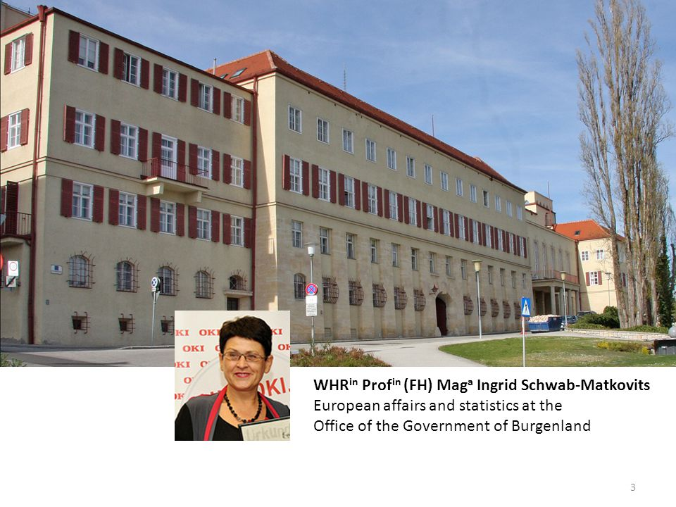 WHR in Prof in (FH) Mag a Ingrid Schwab-Matkovits European affairs and statistics at the Office of the Government of Burgenland 3