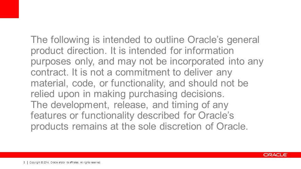 3 Copyright © 2014, Oracle and/or its affiliates. All rights reserved.