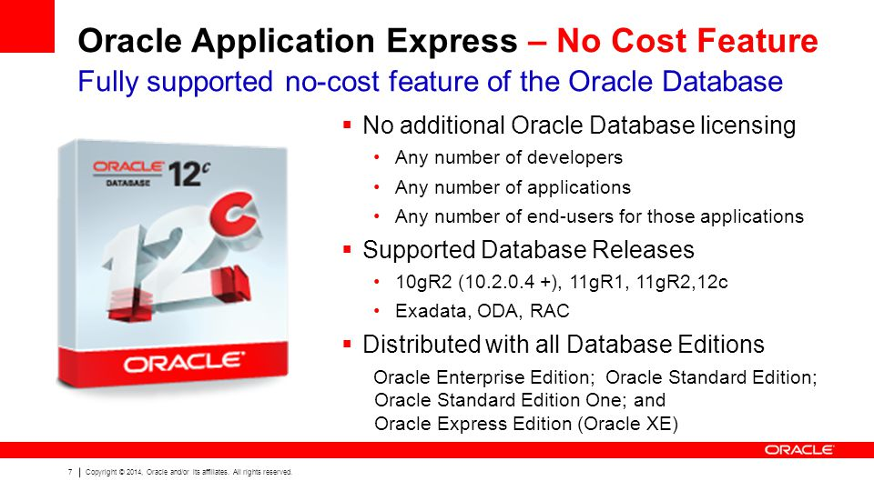 7 Copyright © 2014, Oracle and/or its affiliates. All rights reserved.