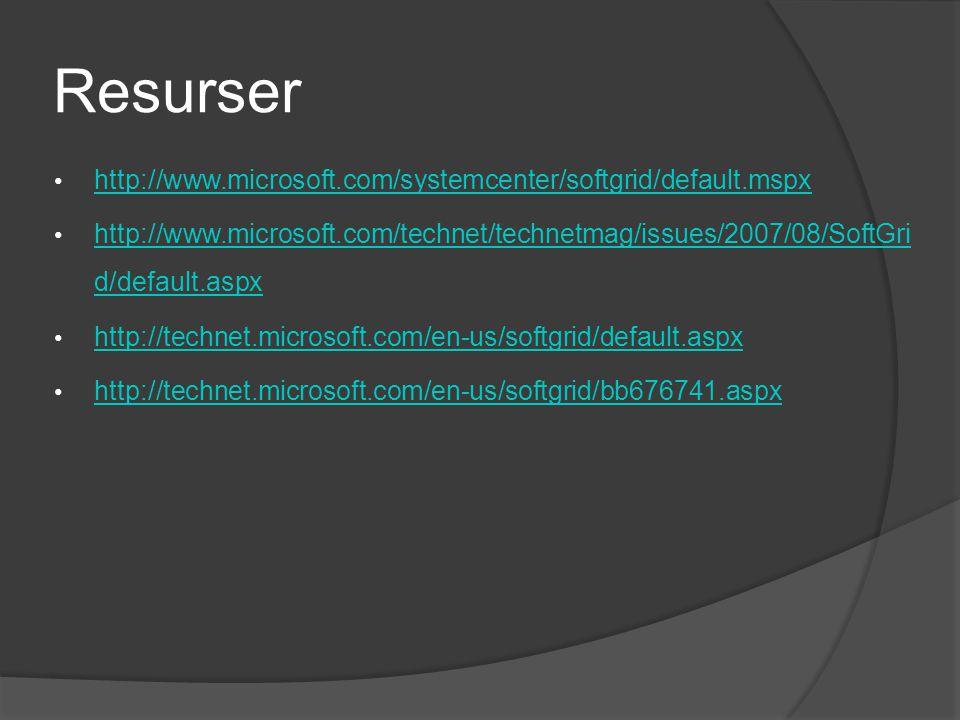 Resurser • http://www.microsoft.com/systemcenter/softgrid/default.mspx http://www.microsoft.com/systemcenter/softgrid/default.mspx • http://www.microsoft.com/technet/technetmag/issues/2007/08/SoftGri d/default.aspx http://www.microsoft.com/technet/technetmag/issues/2007/08/SoftGri d/default.aspx • http://technet.microsoft.com/en-us/softgrid/default.aspx http://technet.microsoft.com/en-us/softgrid/default.aspx • http://technet.microsoft.com/en-us/softgrid/bb676741.aspx http://technet.microsoft.com/en-us/softgrid/bb676741.aspx