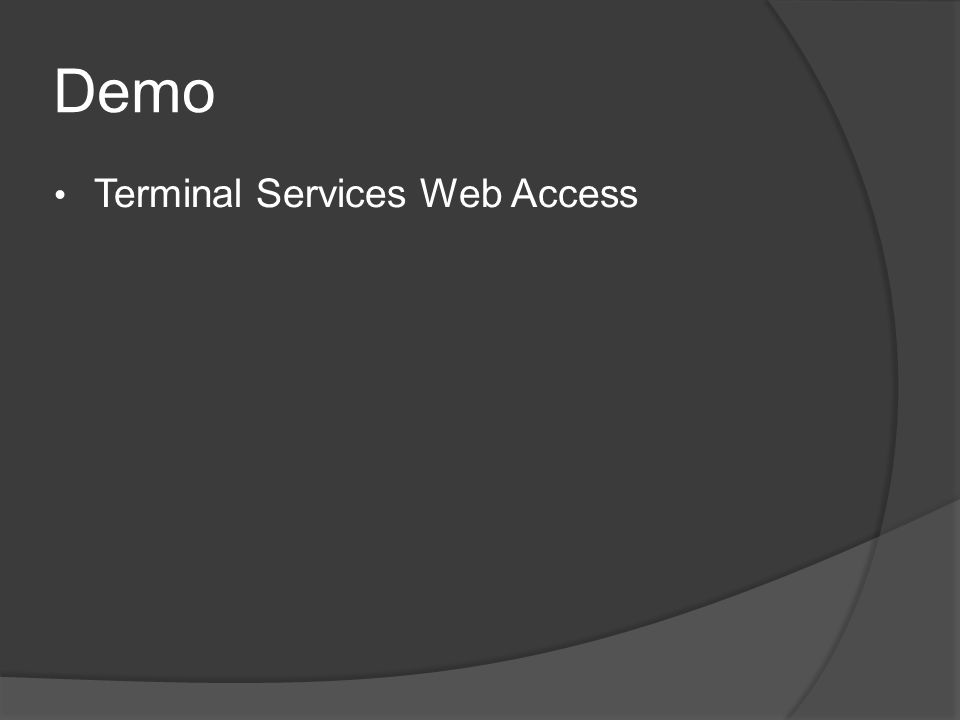 Demo • Terminal Services Web Access