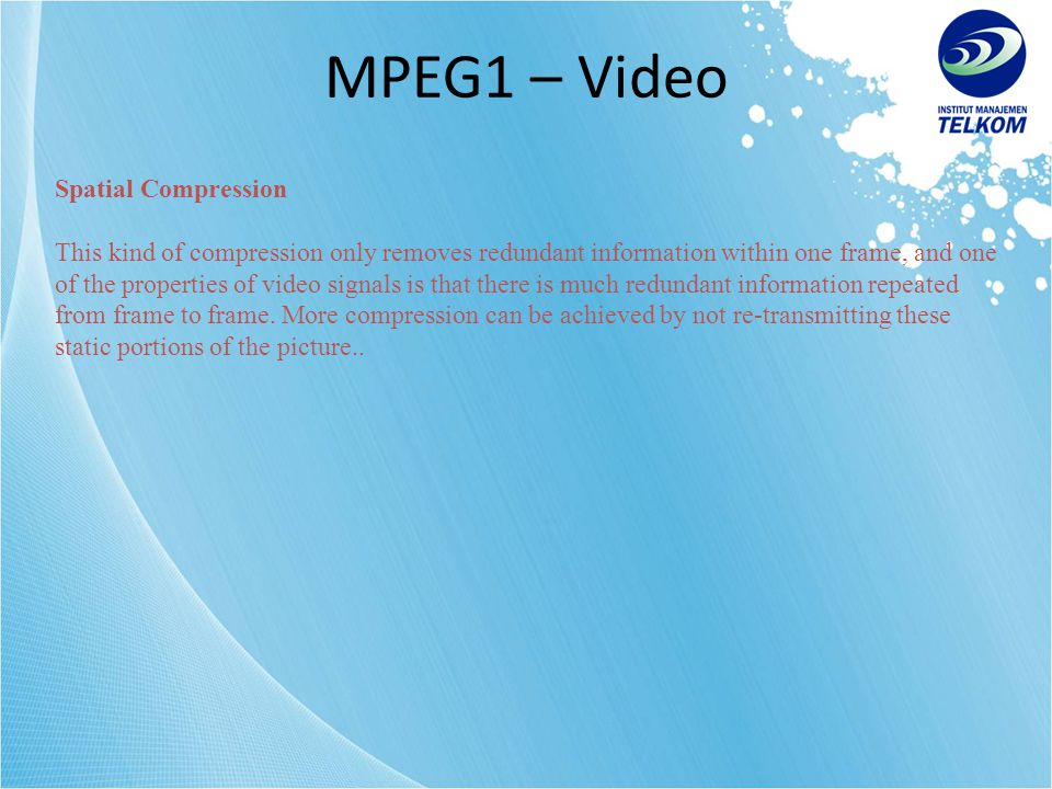 Sampling Chrominance Information The first of several steps in MPEG1-Video compression is to translate the information in the picture into the frequency domain.