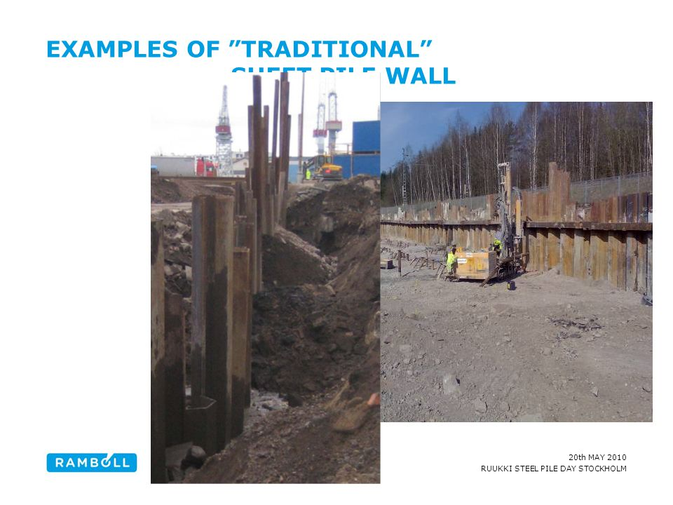 """20th MAY 2010 RUUKKI STEEL PILE DAY STOCKHOLM EXAMPLES OF """"TRADITIONAL"""" SHEET PILE WALL Content slide, two columns with image"""