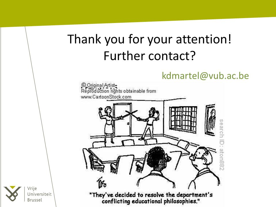 Thank you for your attention! Further contact? kdmartel@vub.ac.be