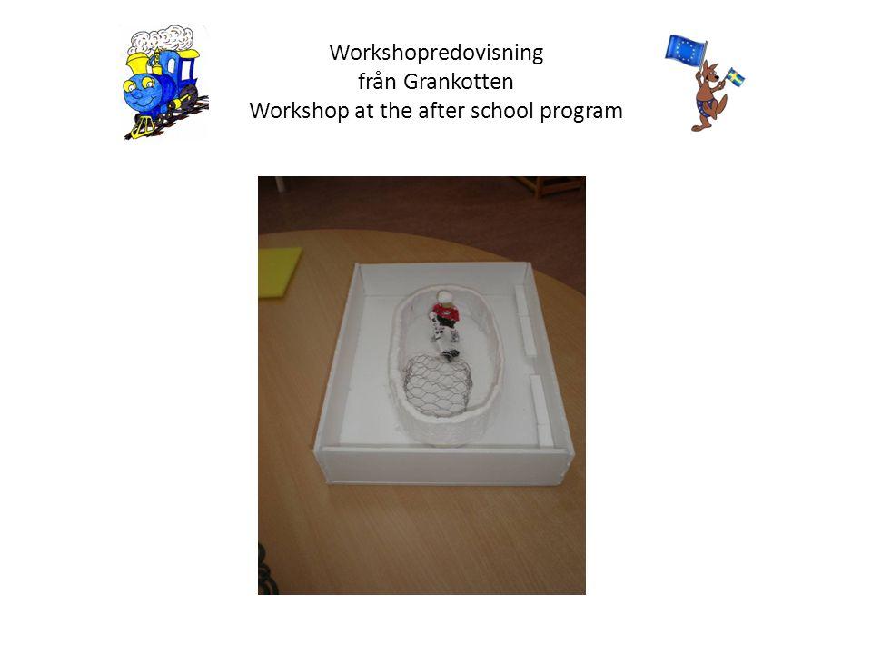 Workshopredovisning från Grankotten Workshop at the after school program