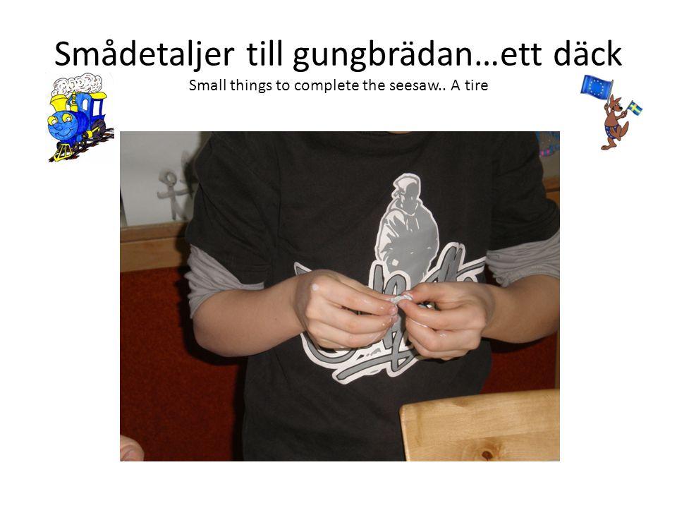 Smådetaljer till gungbrädan…ett däck Small things to complete the seesaw.. A tire