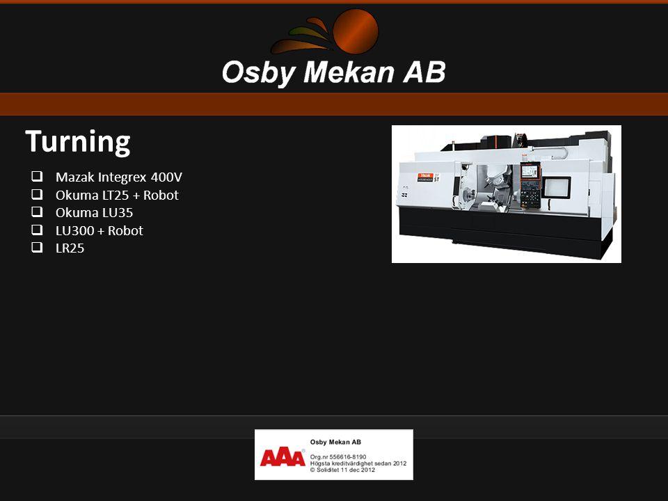 Turning  Mazak Integrex 400V  Okuma LT25 + Robot  Okuma LU35  LU300 + Robot  LR25