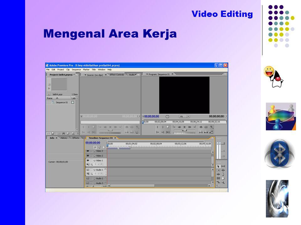 created by E.Nirmala Mengenal Area Kerja Video Editing