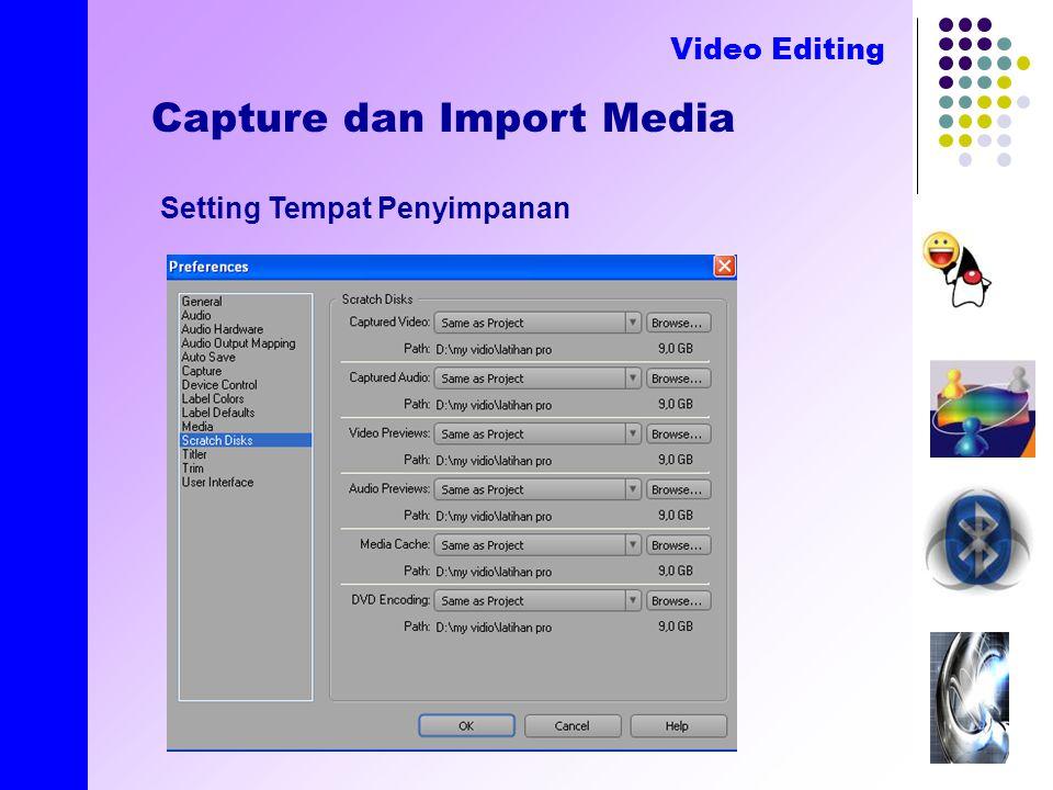 created by E.Nirmala Capture dan Import Media Video Editing Setting Tempat Penyimpanan