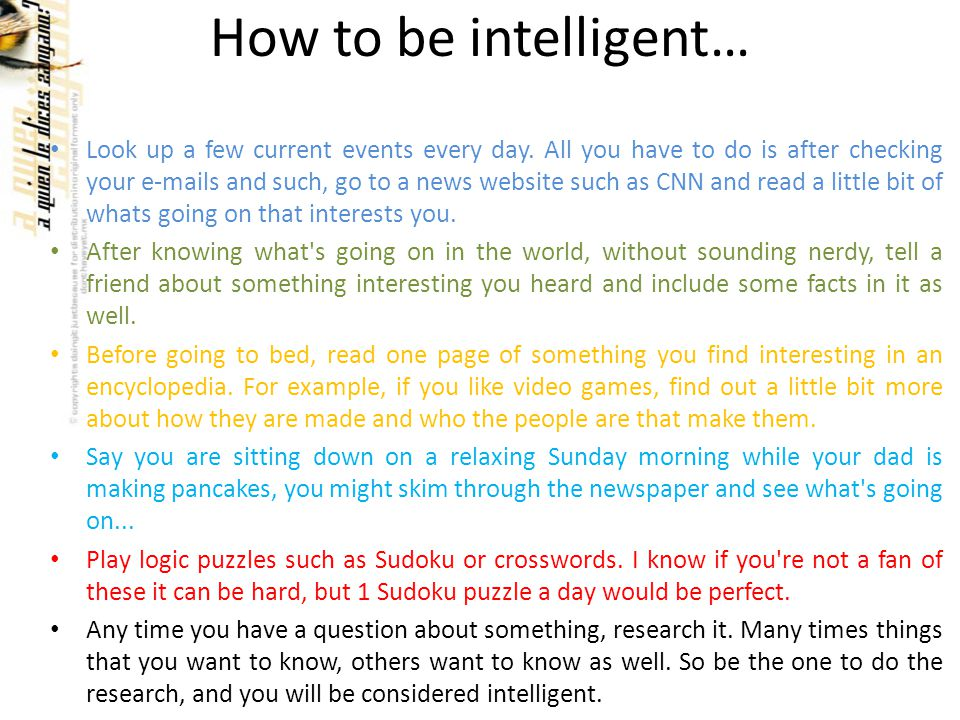 How to be intelligent… • Look up a few current events every day.