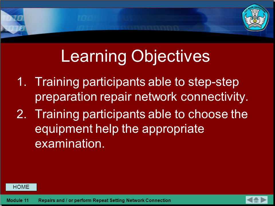Learning Objectives 1.Training participants able to step-step preparation repair network connectivity.