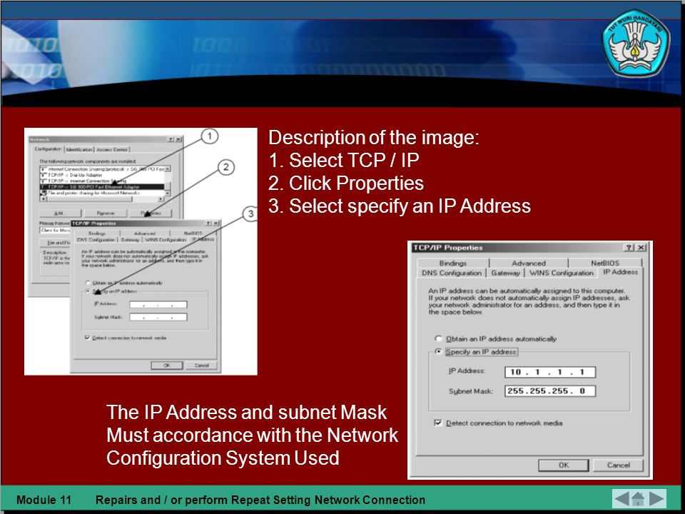 c. The IP Address and Subnetmask •IP Address is the address that is unique in the computer network system. •IP Address grouped into five classes, Clas