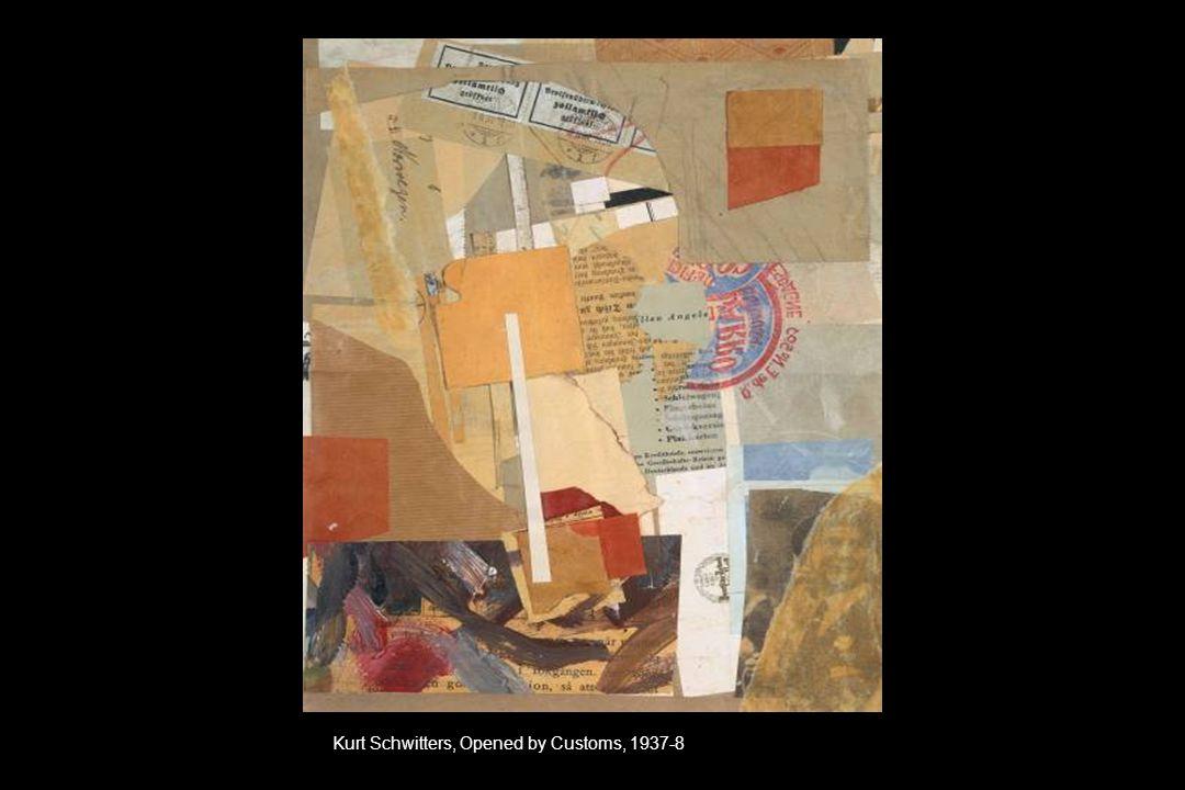 Kurt Schwitters, Opened by Customs, 1937-8