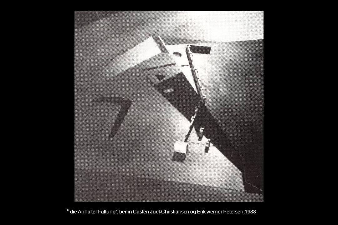 die Anhalter Faltung , berlin Casten Juel-Christiansen og Erik werner Petersen,1988