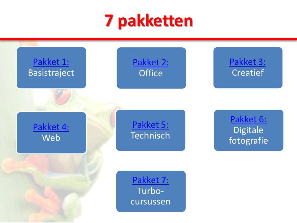 Pakket 1: Pakket 1: Basistraject Pakket 2: Pakket 2: Office Pakket 3: Pakket 3: Creatief Pakket 5: Pakket 5: Technisch Pakket 4: Pakket 4: Web 7 pakketten Pakket 6: Pakket 6: Digitale fotografie Pakket 7: Turbo- cursussen