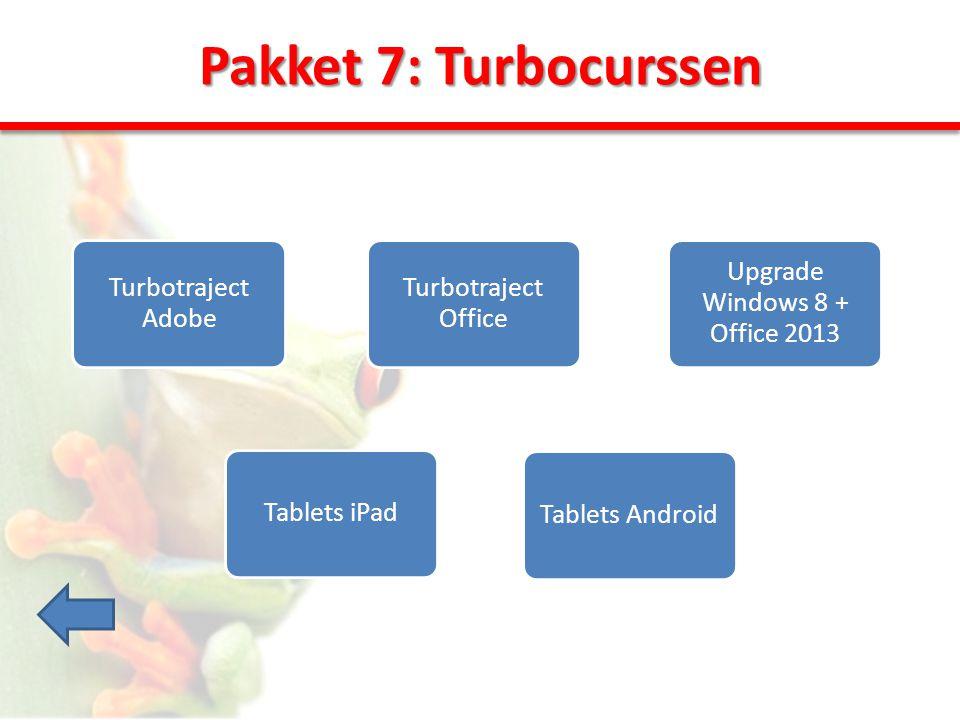 Pakket 7: Turbocurssen Turbotraject Adobe Tablets Android Upgrade Windows 8 + Office 2013 Turbotraject Office Tablets iPad