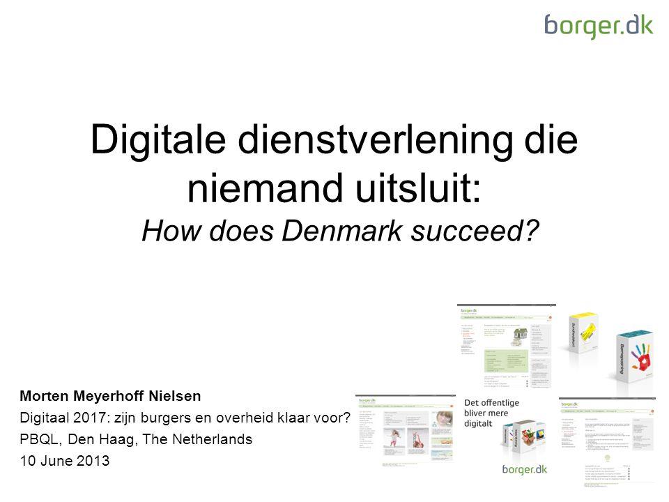 Digitale dienstverlening die niemand uitsluit: Morten Meyerhoff Nielsen Digitaal 2017: zijn burgers en overheid klaar voor.